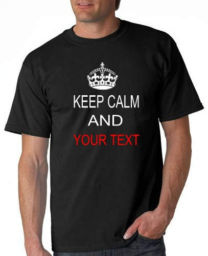 6 Pc KEEP CALM tshirts with your custom print